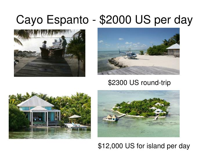 Cayo Espanto - $2000 US per day