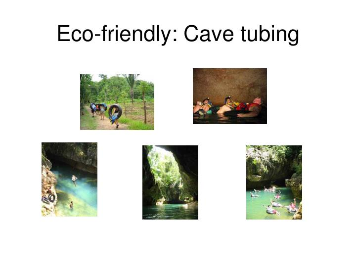 Eco-friendly: Cave tubing