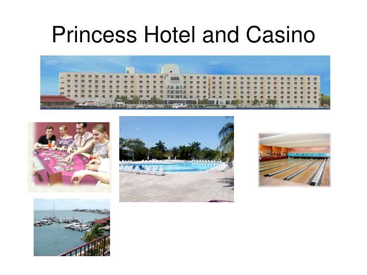 Princess Hotel and Casino