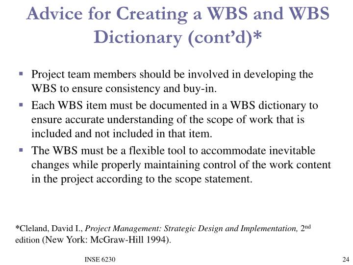 Advice for Creating a WBS and WBS Dictionary (cont'd)*