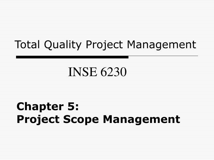 Chapter 5 project scope management