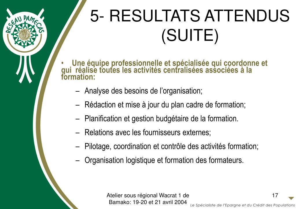 5- RESULTATS ATTENDUS (SUITE)