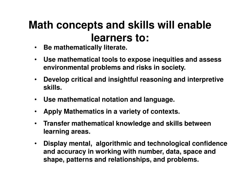 Math concepts and skills will enable learners to: