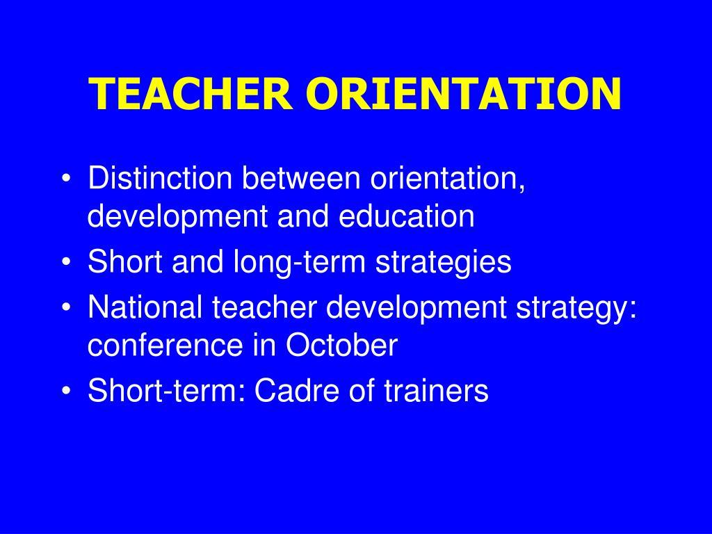 TEACHER ORIENTATION