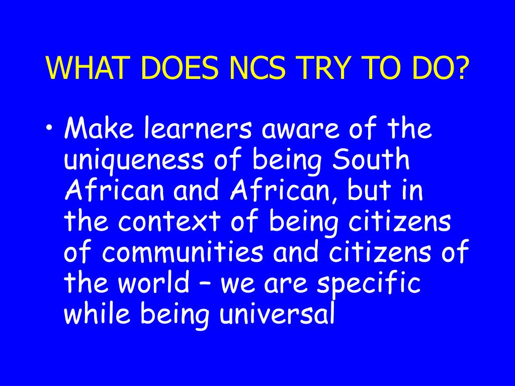 WHAT DOES NCS TRY TO DO?