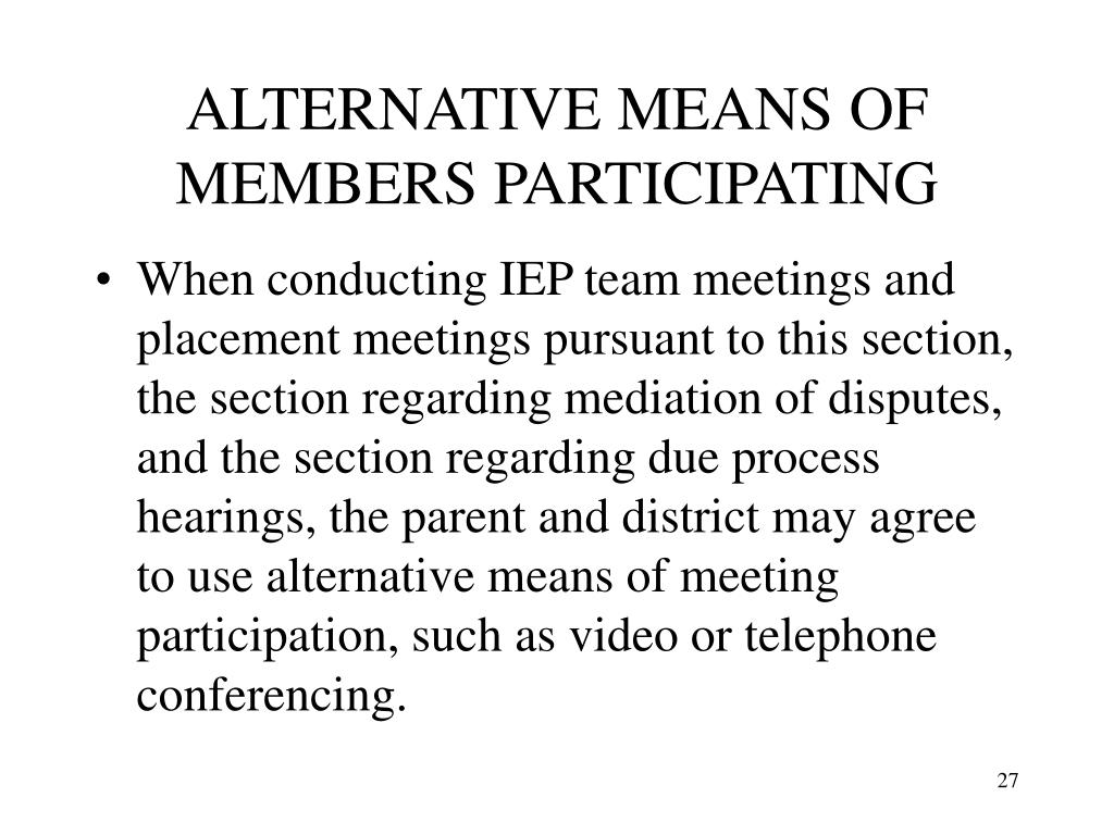 ALTERNATIVE MEANS OF MEMBERS PARTICIPATING