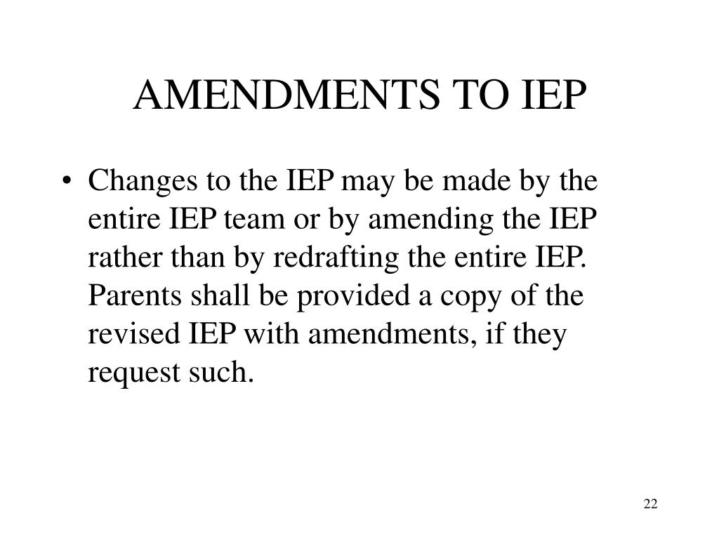 AMENDMENTS TO IEP