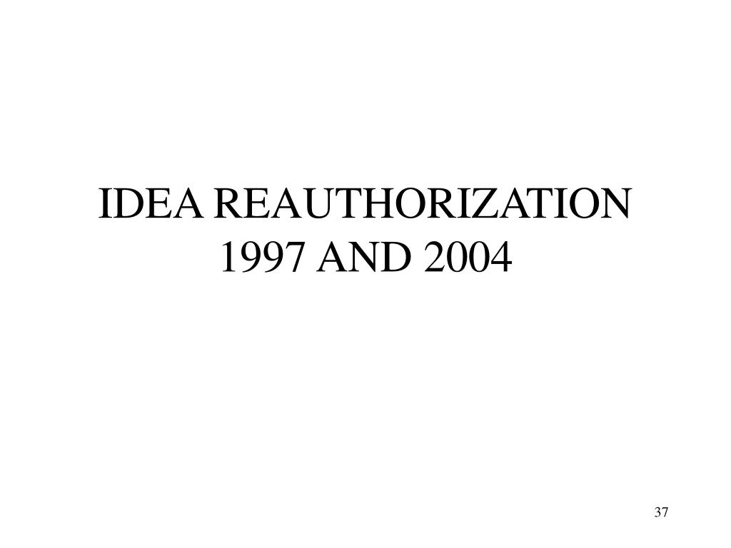IDEA REAUTHORIZATION 1997 AND 2004