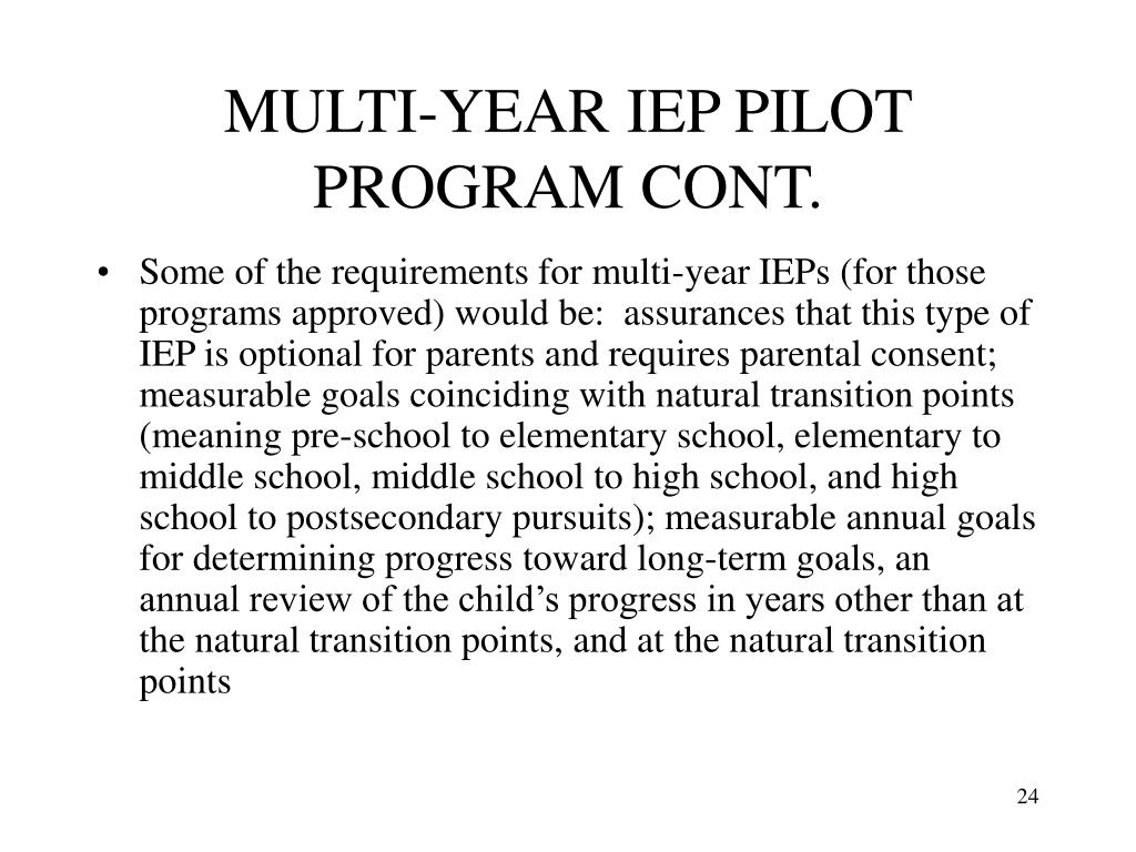 MULTI-YEAR IEP PILOT PROGRAM CONT.