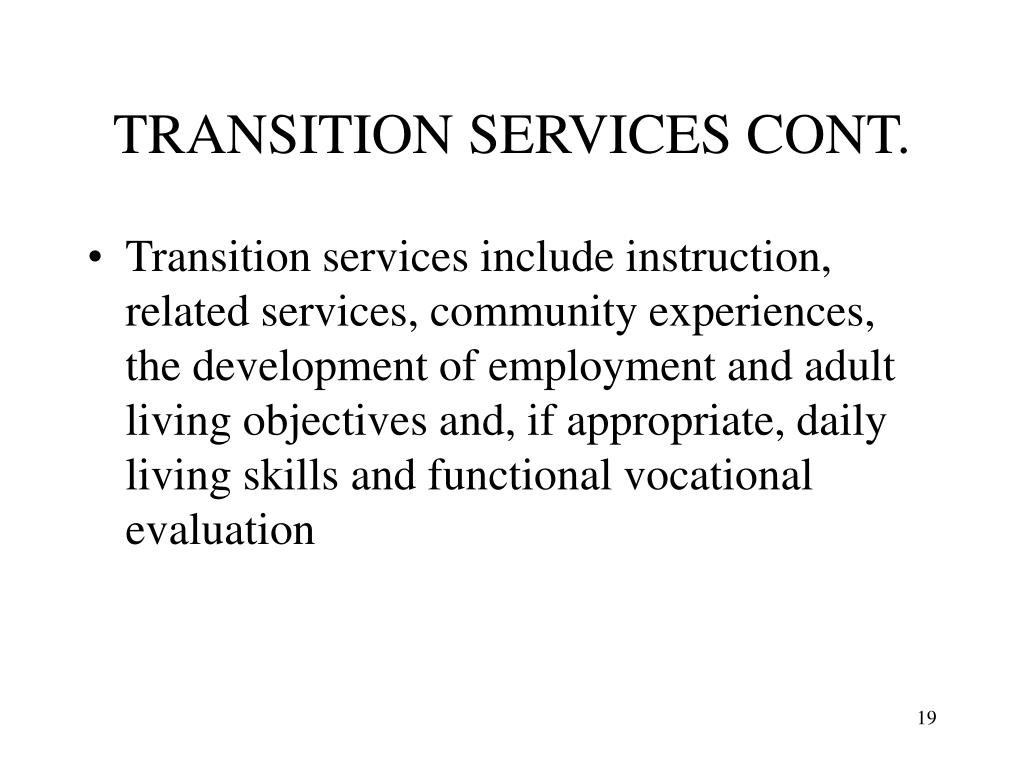 TRANSITION SERVICES CONT.