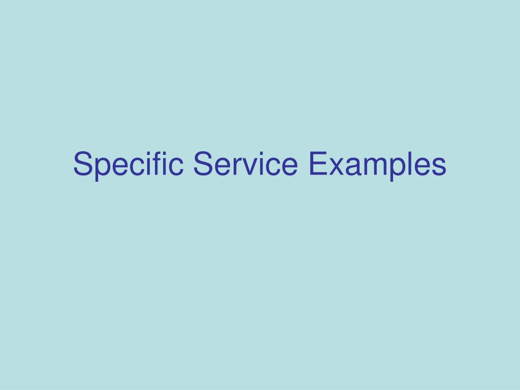 Specific Service Examples