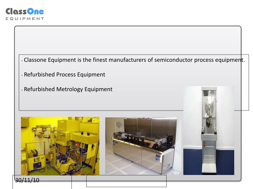 Classone Equipment is the finest manufacturers of semiconductor process equipment.