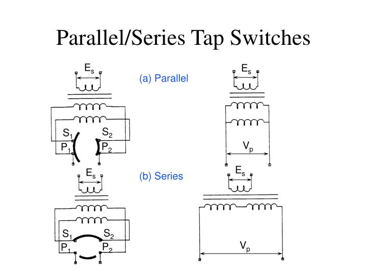 Parallel/Series Tap Switches