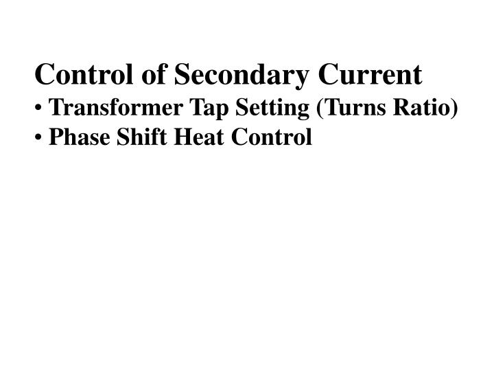Control of Secondary Current