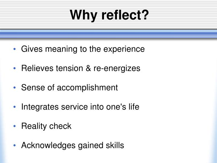 Why reflect?