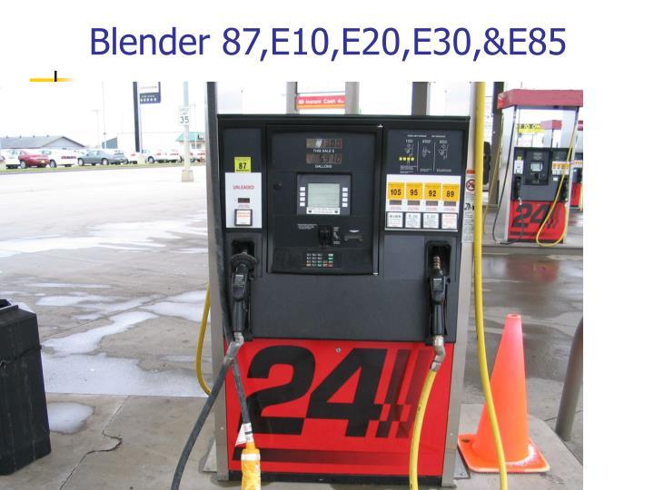 Blender 87,E10,E20,E30,&E85