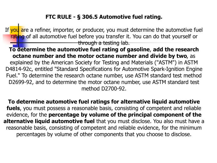 FTC RULE - § 306.5 Automotive fuel rating.