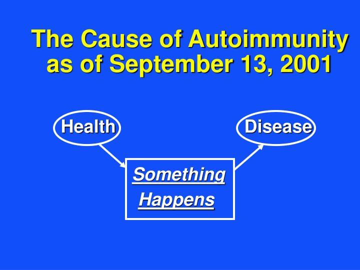 The Cause of Autoimmunity