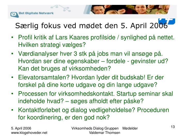 Særlig fokus ved mødet den 5. April 2006