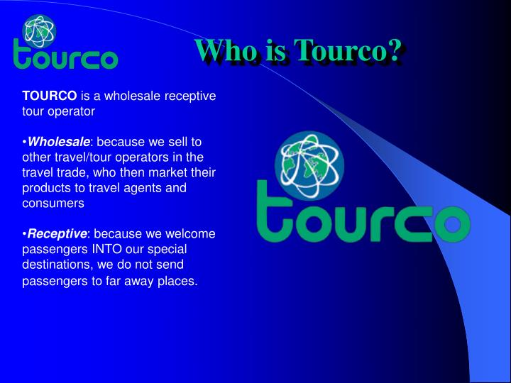 Who is Tourco?