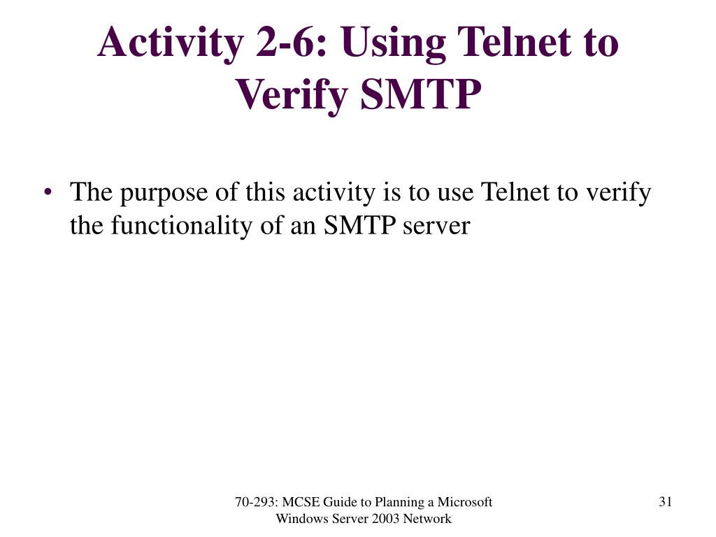 Activity 2-6: Using Telnet to Verify SMTP