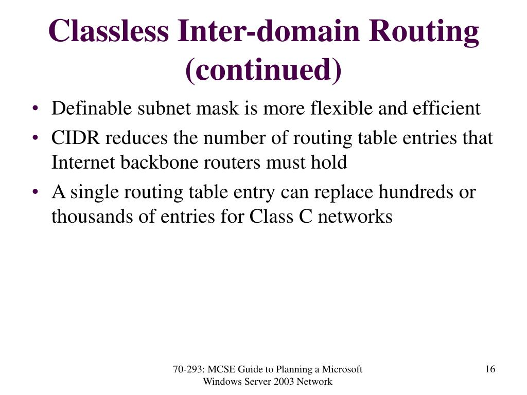 Classless Inter-domain Routing (continued)