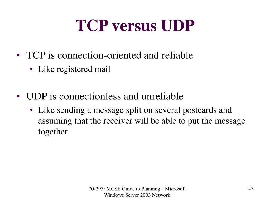 TCP versus UDP
