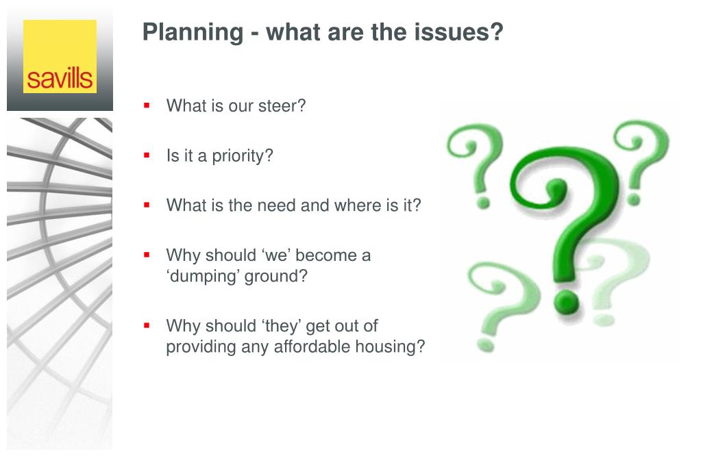Planning - what are the issues?