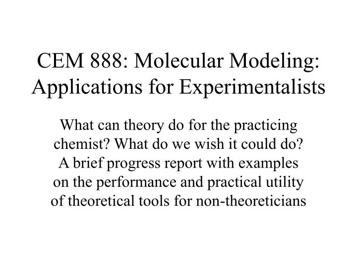 Cem 888 molecular modeling applications for experimentalists