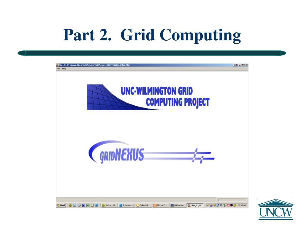 Part 2.  Grid Computing