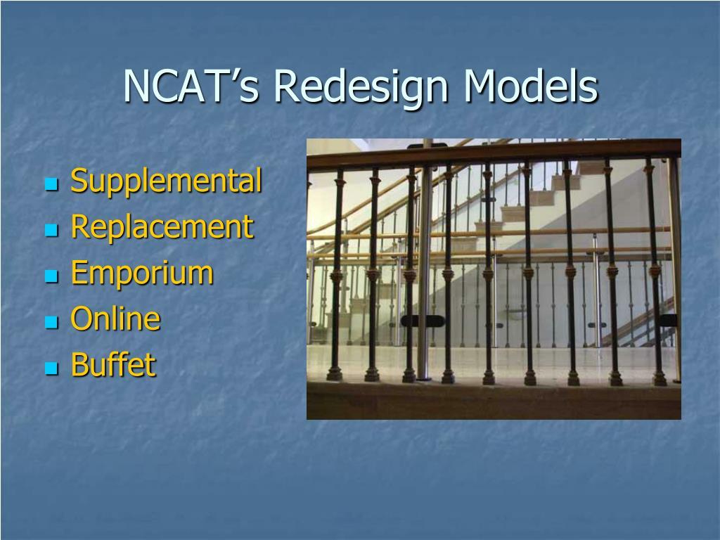 NCAT's Redesign Models
