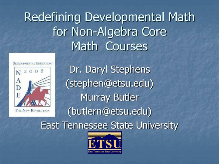 Redefining developmental math for non algebra core math courses l.jpg