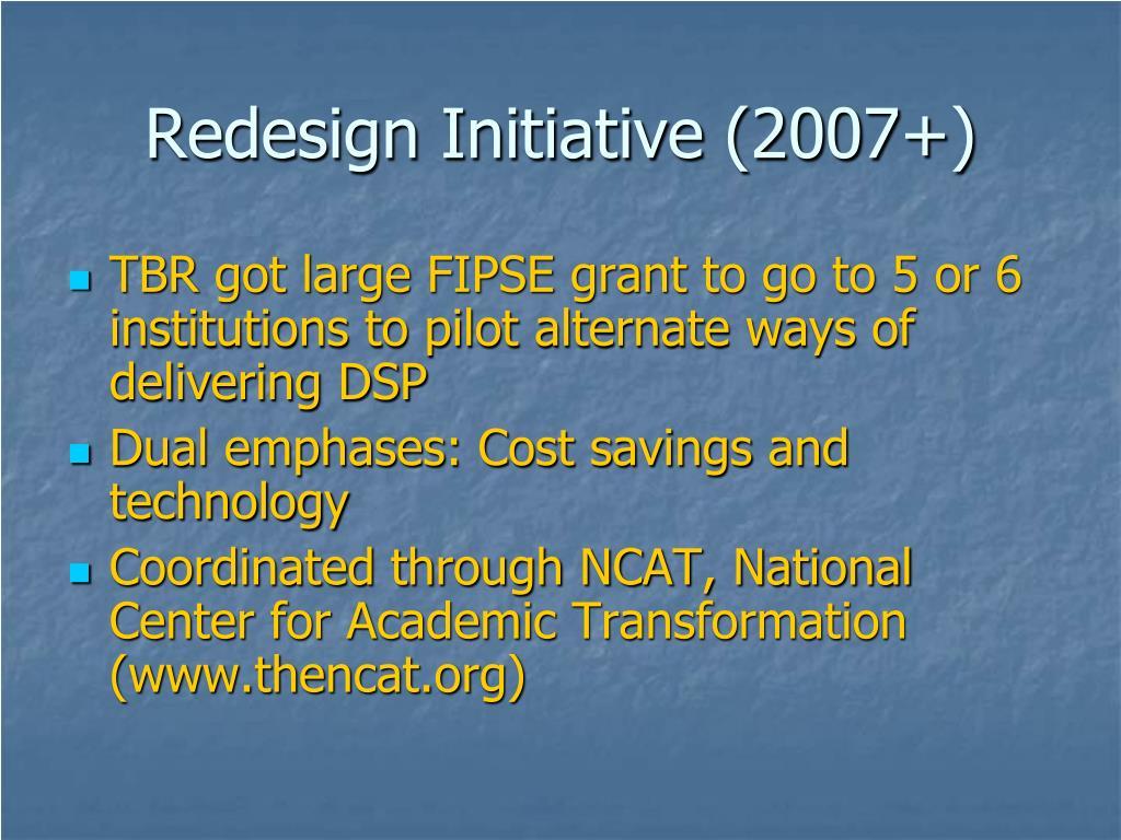 Redesign Initiative (2007+)