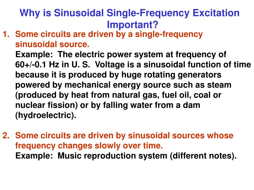 Why is Sinusoidal Single-Frequency Excitation