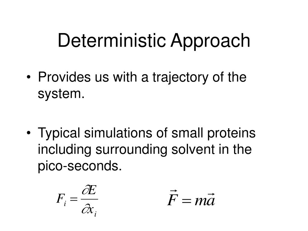 Deterministic Approach