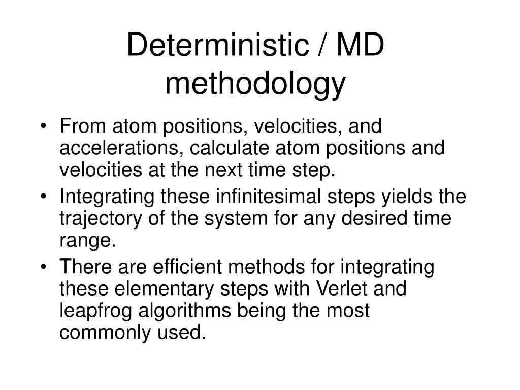 Deterministic / MD methodology