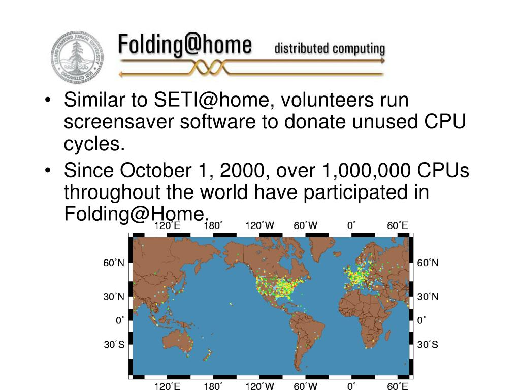 Similar to SETI@home, volunteers run screensaver software to donate unused CPU cycles.