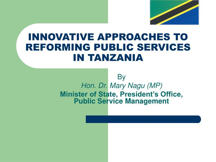 Innovative approaches to reforming public services in tanzania l.jpg