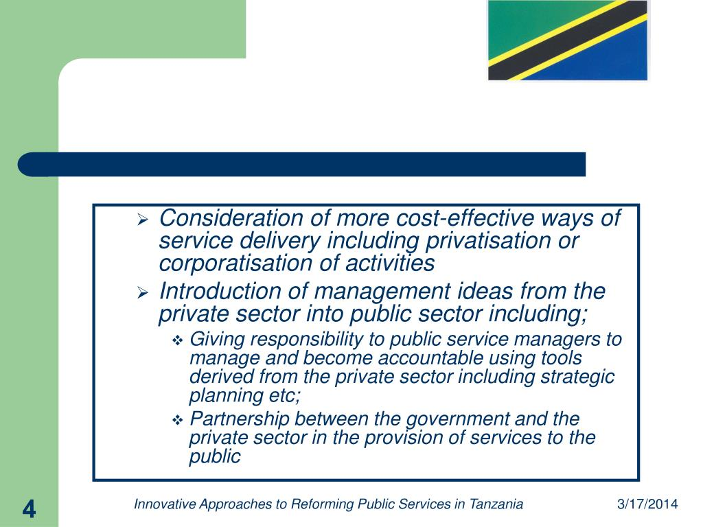 Consideration of more cost-effective ways of service delivery including privatisation or corporatisation of activities