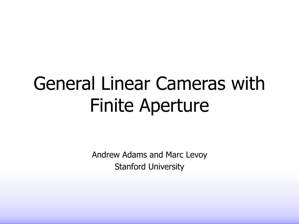 General Linear Cameras with Finite Aperture