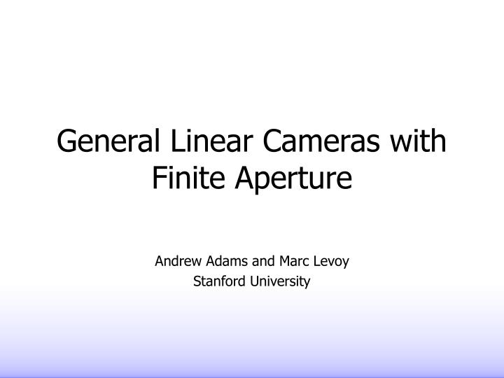 General linear cameras with finite aperture l.jpg