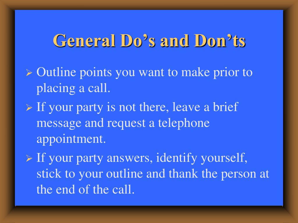 General Do's and Don'ts