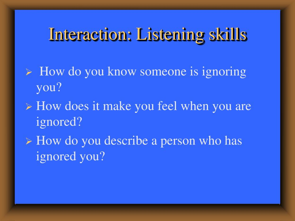 Interaction: Listening skills