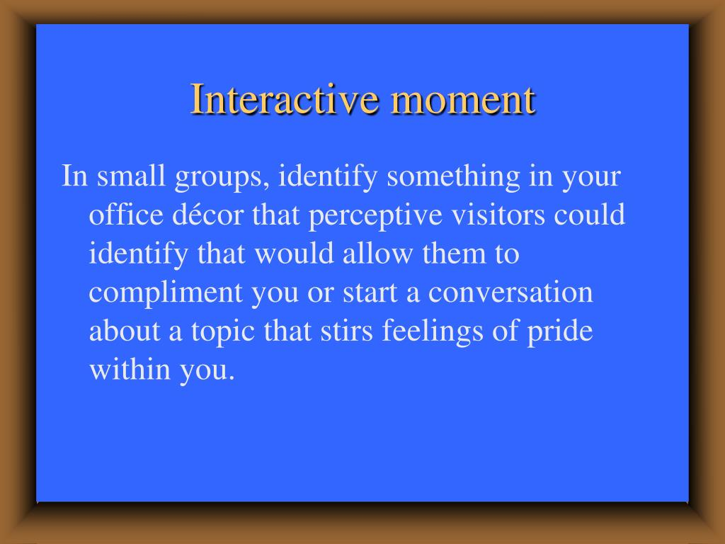 Interactive moment