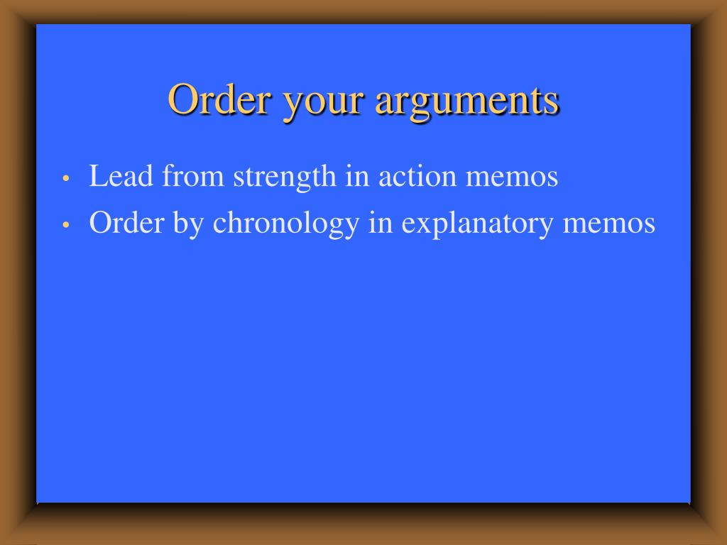 Order your arguments