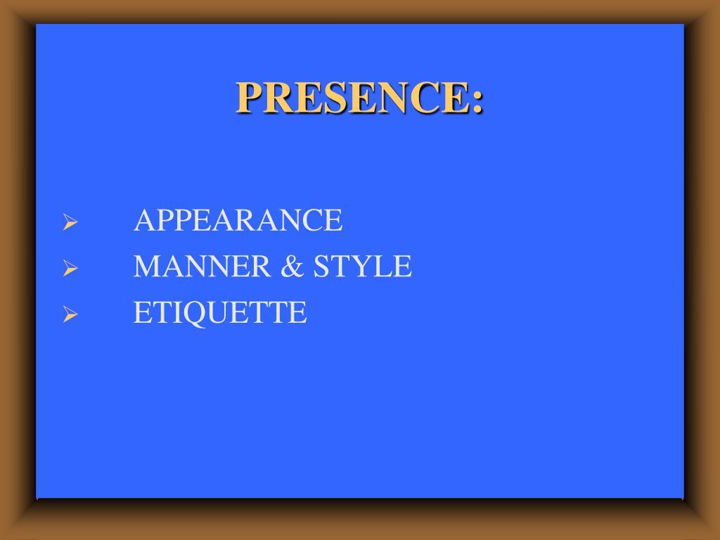 PRESENCE: