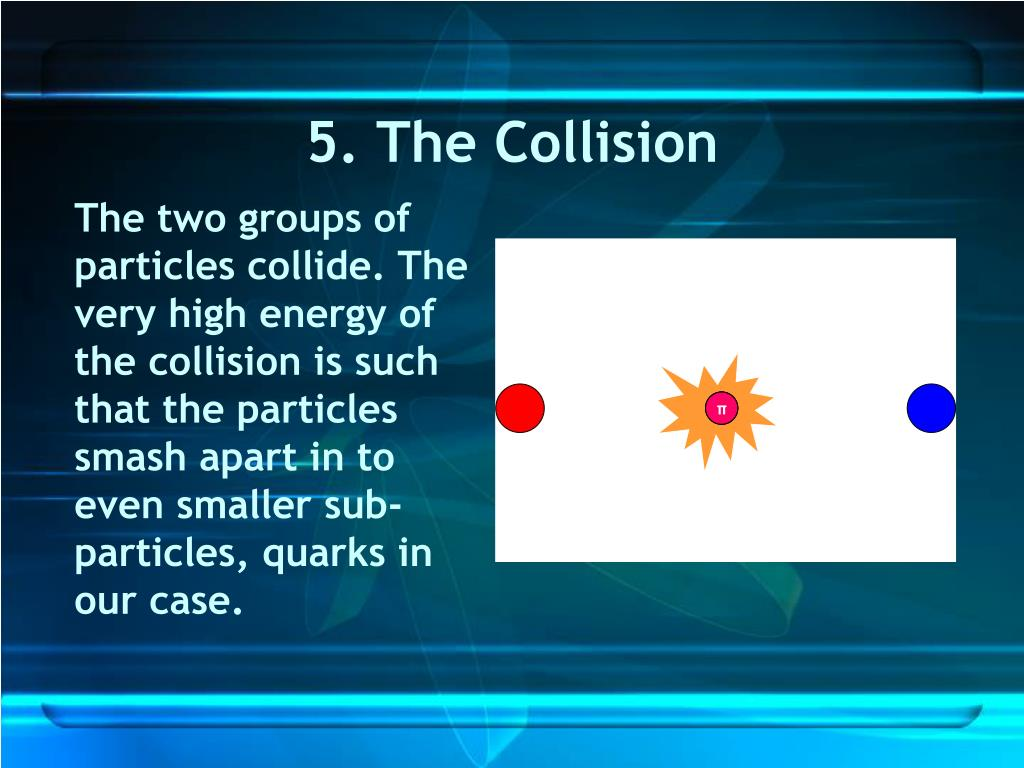 5. The Collision