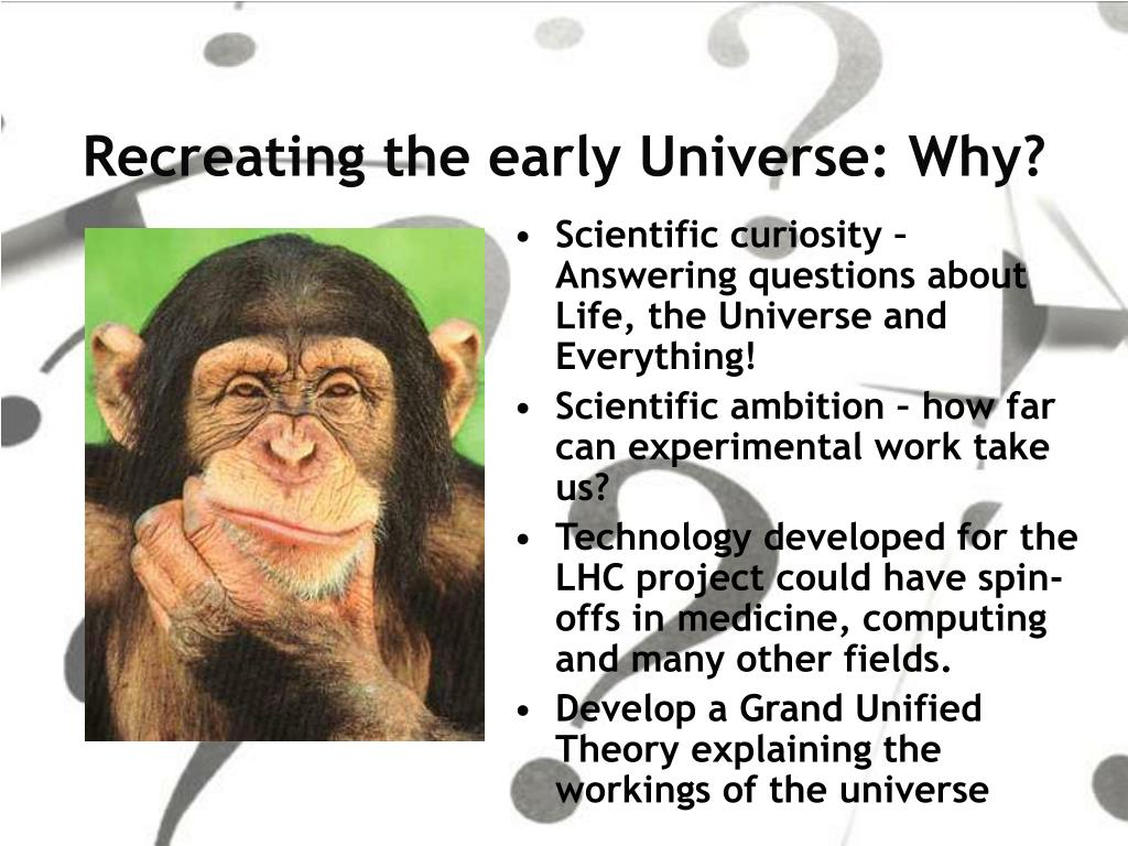Recreating the early Universe: Why?