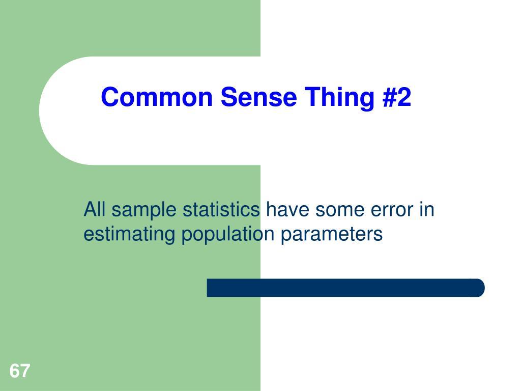 Common Sense Thing #2