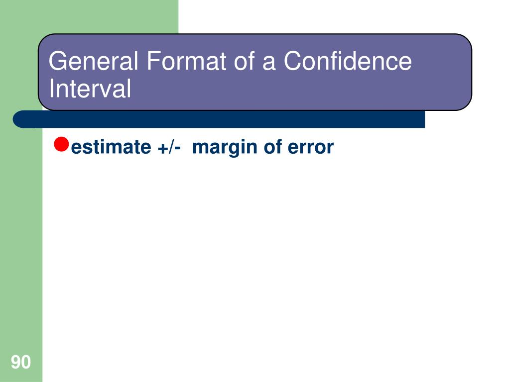 General Format of a Confidence Interval